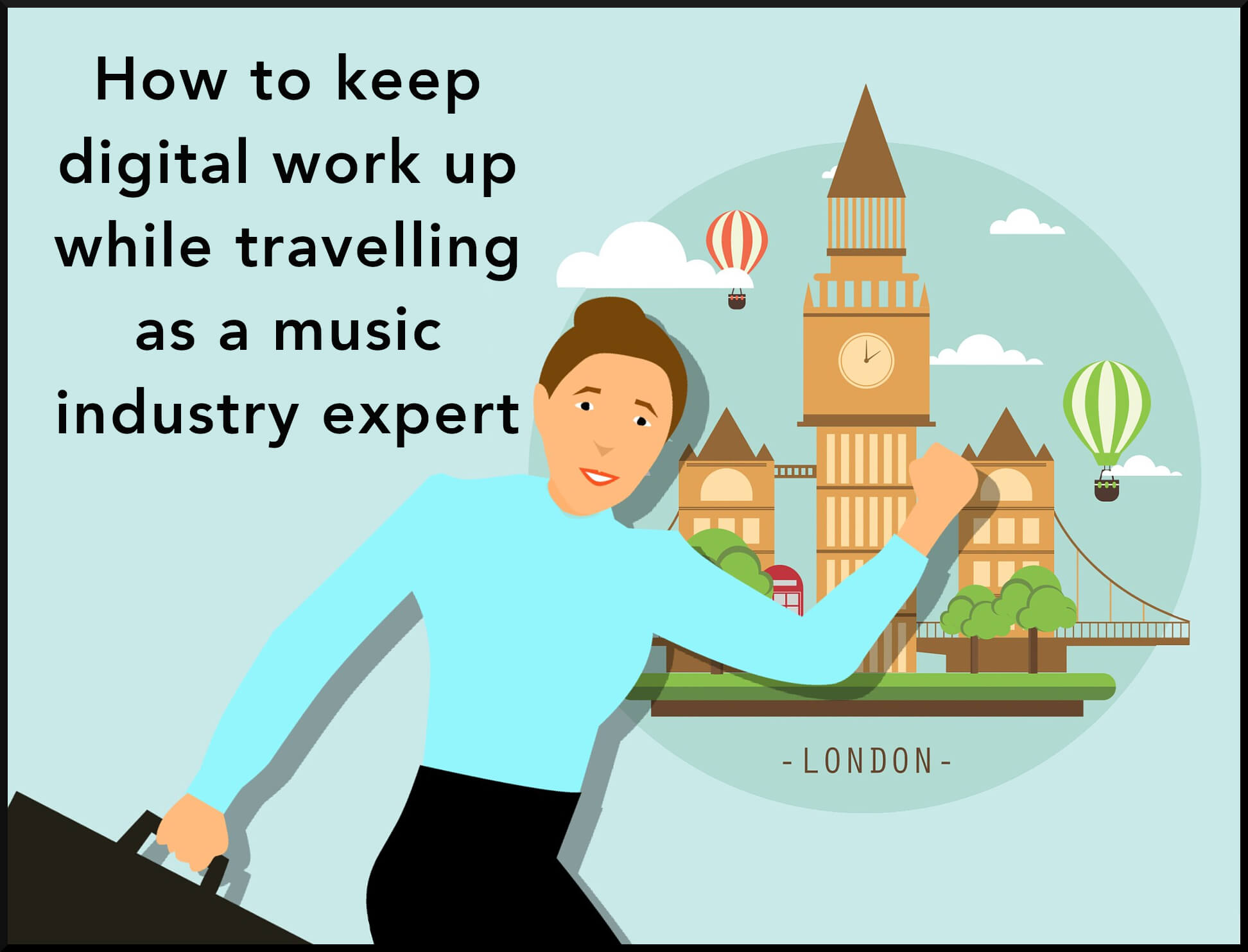 How to keep digital work up while travelling as a music industry expert, work travel, travelling, business trips, business travel as a music industry expert, Music Industry Professionals, Music Industry Experts, CMS for Music Experts, Blackbirdpunk Consulting, Digital Consulting for the Music Industry, music industry digital entertainment agency, Berlin, berlin, digital, work digital, freelancer digital music industry