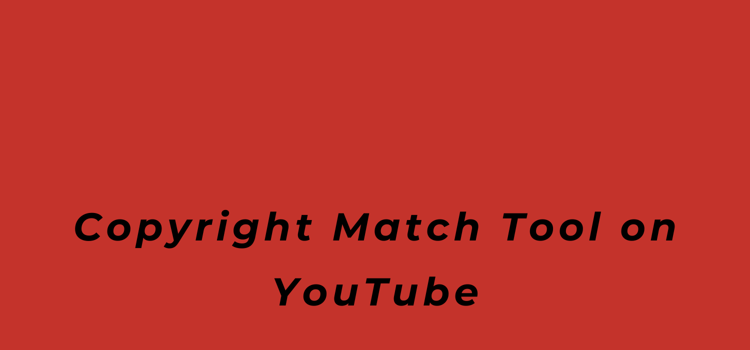 Copyright Match Tool, Copyright Match Tool On YouTube, YouTube, youtube, music industry for dummies, music business 101, BlackbirdPunk Consulting, Digital Consulting for the Music Industry, music industry digital entertainment agency, Berlin, berlin, digital, work digital, freelancer digital music industry