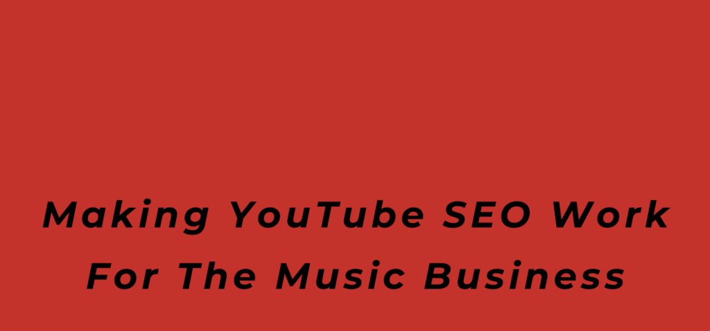 YouTube SEO, search engine optimisation on YouTube, BlackbirdPunk Consulting, Digital Consulting for the Music Industry, music industry digital entertainment agency, Berlin, berlin, digital, work digital, freelancer digital music industry