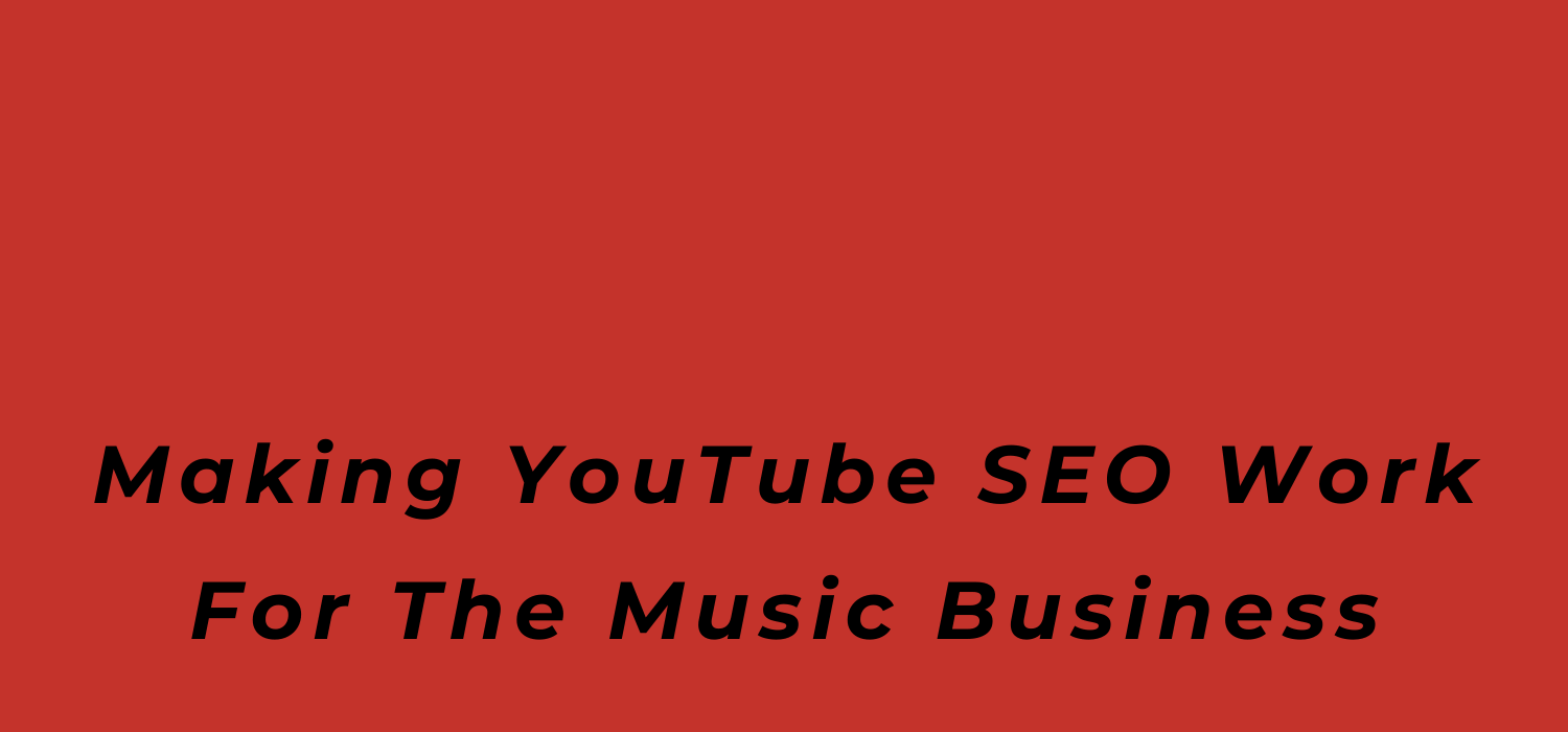 YouTube SEO for the music business, music business 101, BlackbirdPunk Consulting, Digital Consulting for the Music Industry, music industry digital entertainment agency, Berlin, berlin, digital, work digital, freelancer digital music industry