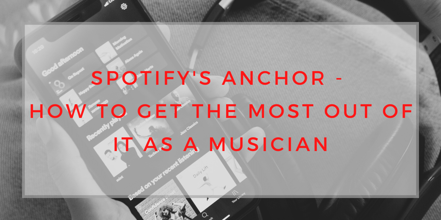 Spotify's Anchor, Anchor for Podcasts, Music Podcasts, saralenaprobst.com, Blog about Music, Music Blog, BlackbirdPunk, Blackbirdpunk Consulting, Digital Consulting for the Music Industry, music industry digital entertainment agency, Berlin, berlin, digital, work digital, freelancer digital music industry