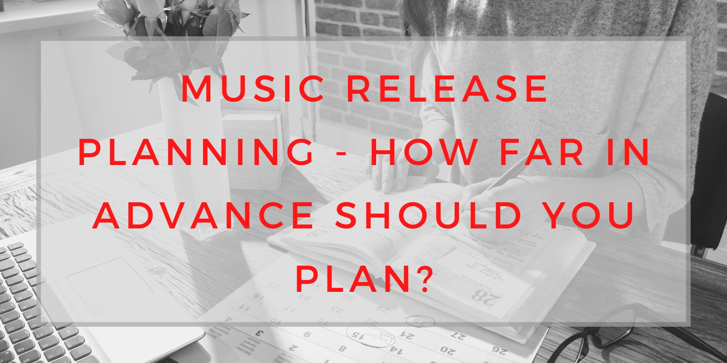 Music Release Planning, how far in advance should you plan? saralenaprobst.com, Blog about Music, Music Blog, BlackbirdPunk, Blackbirdpunk Consulting, Digital Consulting for the Music Industry, music industry digital entertainment agency, Berlin, berlin, digital, work digital, freelancer digital music industry
